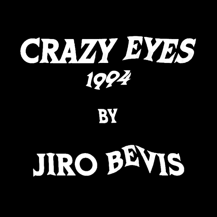 Crazy Eyes by Jiro Bevis