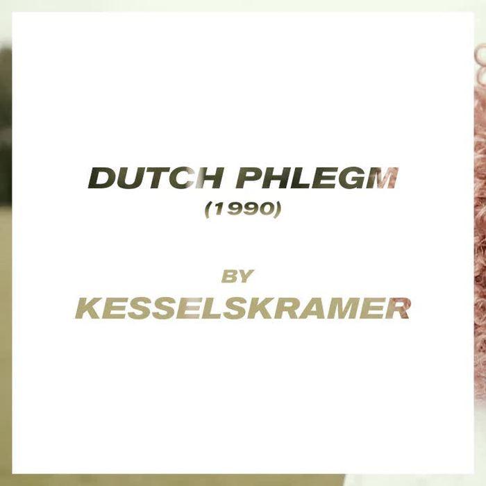 Dutch Phlegm by Kessleskramer