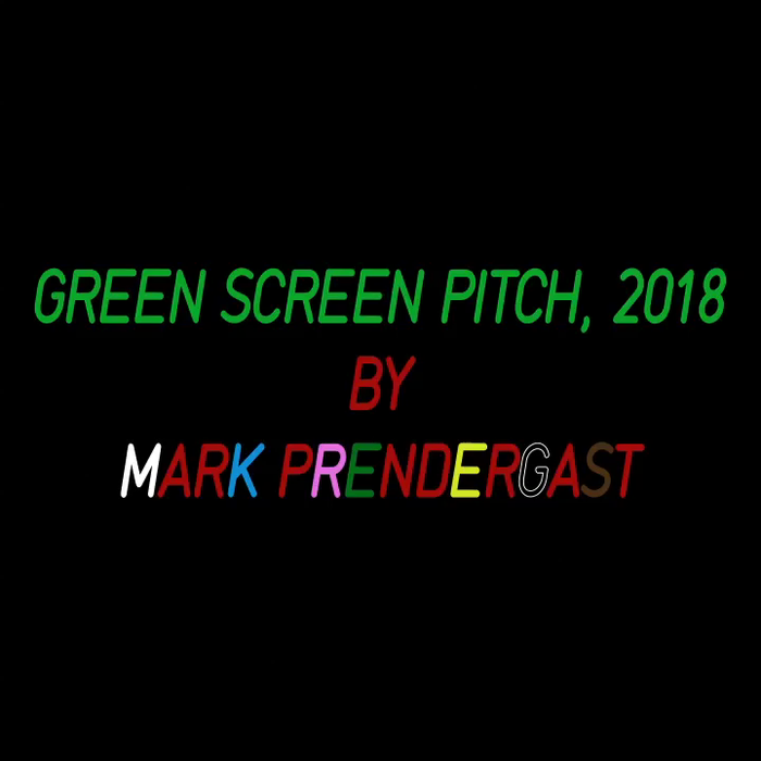 Green Screen Pitch by Mark Prendergast