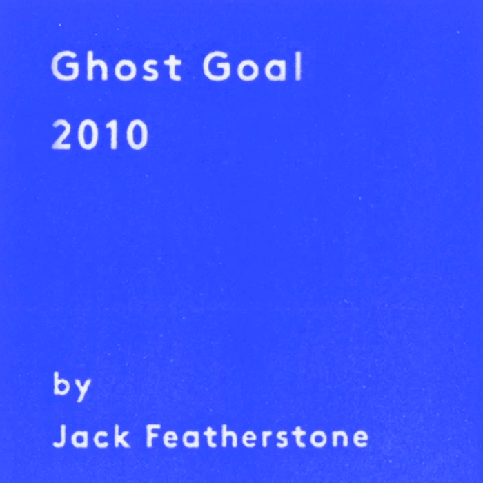 Ghost Goal by Jack Featherstone